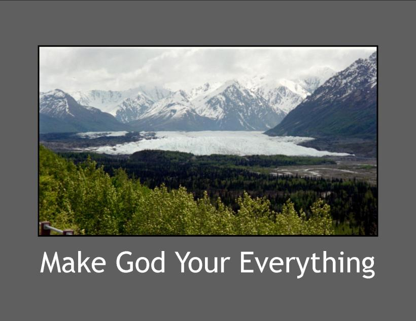 Make God Everything